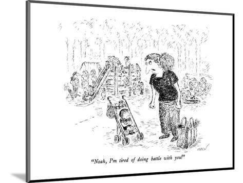 """Noah, I'm tired of doing battle with you!"" - New Yorker Cartoon-Edward Koren-Mounted Premium Giclee Print"