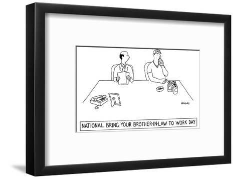 National Bring Your Brother-In-Law to Work Day' - New Yorker Cartoon-Alex Gregory-Framed Art Print