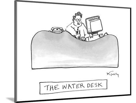 The Water Desk - New Yorker Cartoon-Mike Twohy-Mounted Premium Giclee Print