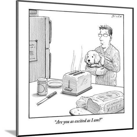 """Are you as excited as I am?""  - New Yorker Cartoon-Harry Bliss-Mounted Premium Giclee Print"