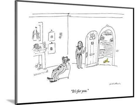 """""""It's for you."""" - New Yorker Cartoon-Michael Maslin-Mounted Premium Giclee Print"""
