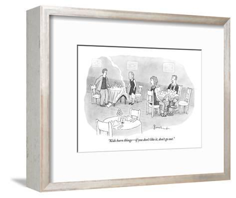 """""""Kids burn things?if you don't like it, don't go out."""" - New Yorker Cartoon-David Borchart-Framed Art Print"""