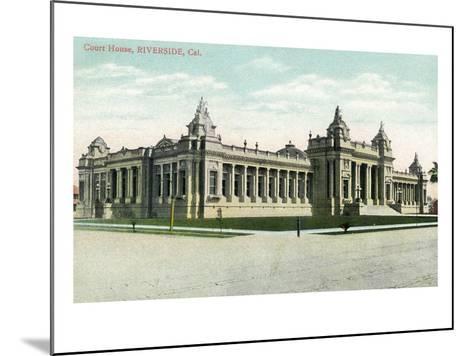Riverside, California - Exterior View of the Court House-Lantern Press-Mounted Art Print