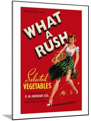 What a Rush - Vegetable Crate Label-Lantern Press-Mounted Art Print