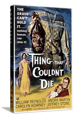 The Thing That Couldn't Die, 1958--Stretched Canvas Print