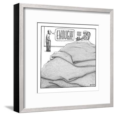 """Enough!"" - New Yorker Cartoon-Harry Bliss-Framed Art Print"