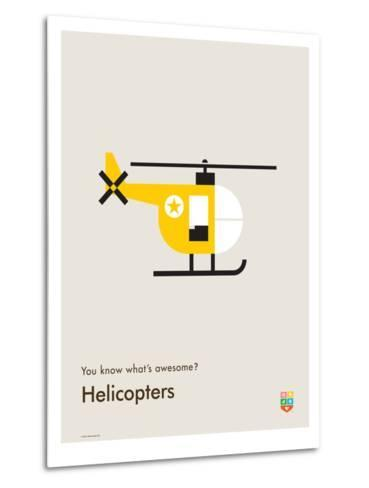 You Know What's Awesome? Helicopters (Gray)-Wee Society-Metal Print