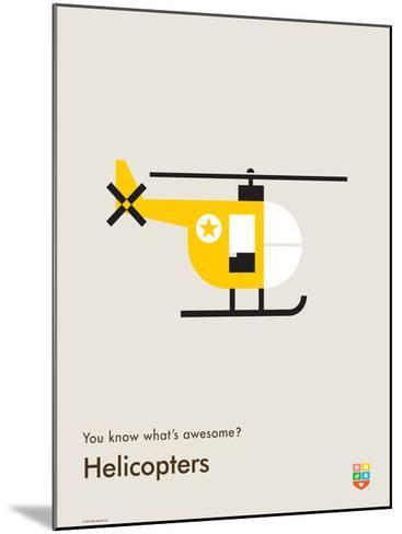 You Know What's Awesome? Helicopters (Gray)-Wee Society-Mounted Giclee Print