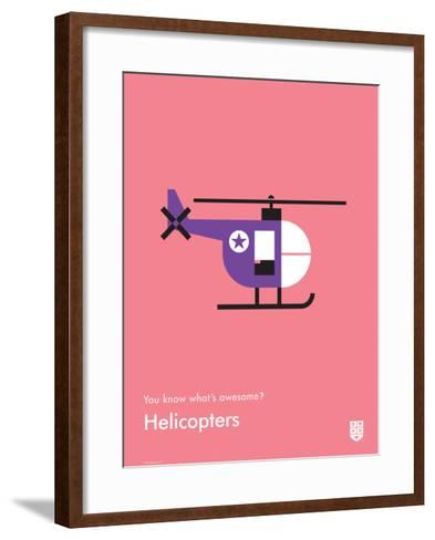 You Know What's Awesome? Helicopters (Pink)-Wee Society-Framed Art Print