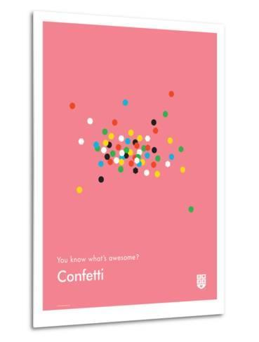 You Know What's Awesome? Confetti (Pink)-Wee Society-Metal Print