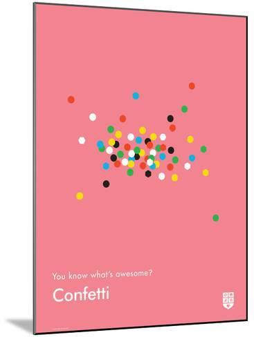 You Know What's Awesome? Confetti (Pink)-Wee Society-Mounted Giclee Print