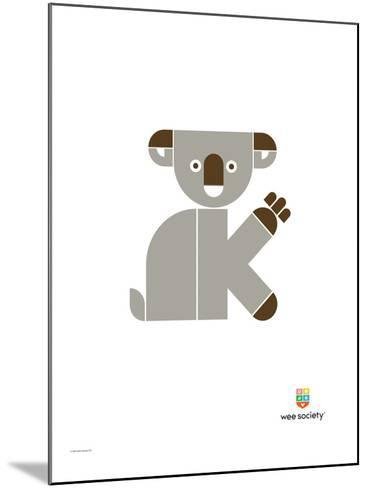 Wee Alphas, Kate the Koala-Wee Society-Mounted Giclee Print