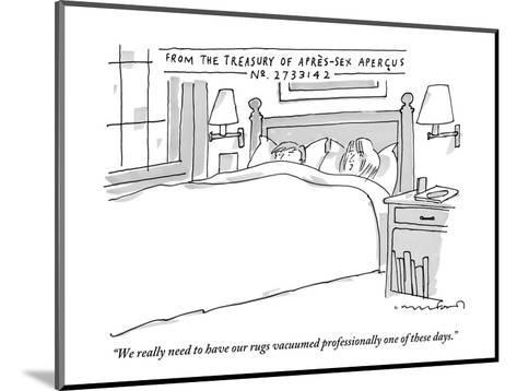 """""""We really need to have our rugs vacuumed professionally one of these days - New Yorker Cartoon-Michael Crawford-Mounted Premium Giclee Print"""
