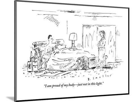 """""""I am proud of my body?just not in this light."""" - New Yorker Cartoon-Barbara Smaller-Mounted Premium Giclee Print"""