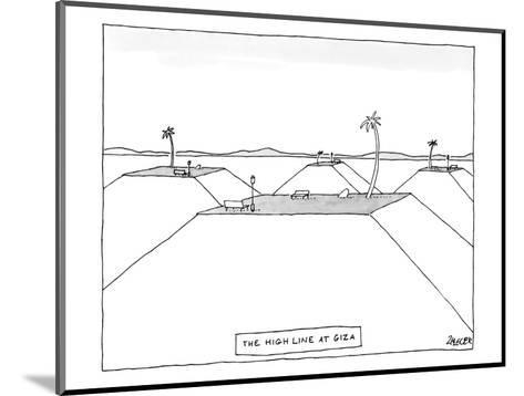 The Highline at Giza - New Yorker Cartoon-Jack Ziegler-Mounted Premium Giclee Print
