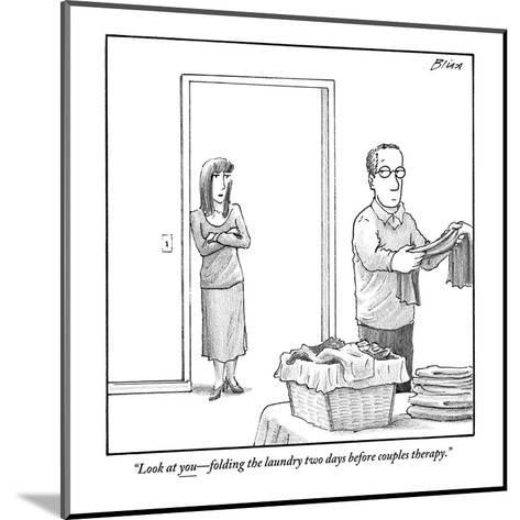 """""""Look at you?folding the laundry two days before couples therapy."""" - New Yorker Cartoon-Harry Bliss-Mounted Premium Giclee Print"""
