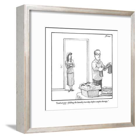 """""""Look at you?folding the laundry two days before couples therapy."""" - New Yorker Cartoon-Harry Bliss-Framed Art Print"""
