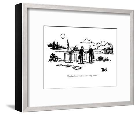 """I'm glad this case could be settled out of context."" - New Yorker Cartoon-Drew Dernavich-Framed Art Print"
