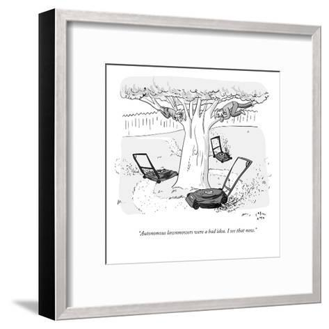 """Autonomous lawnmowers were a bad idea. I see that now."" - New Yorker Cartoon-Farley Katz-Framed Art Print"