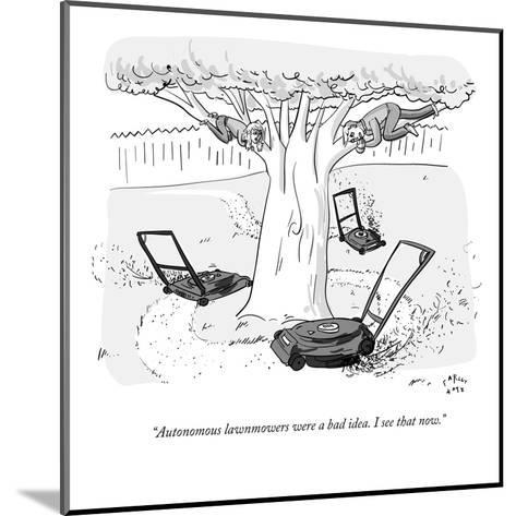 """Autonomous lawnmowers were a bad idea. I see that now."" - New Yorker Cartoon-Farley Katz-Mounted Premium Giclee Print"