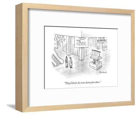 """They'd better be some damn fine oboes."" - New Yorker Cartoon-David Borchart-Framed Art Print"