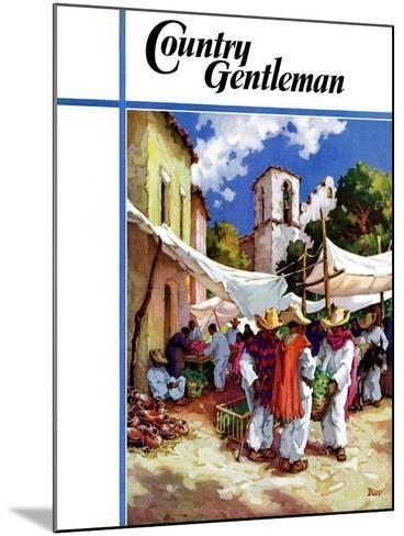 """""""Mexican Village Market,"""" Country Gentleman Cover, June 1, 1938-G. Kay-Mounted Giclee Print"""