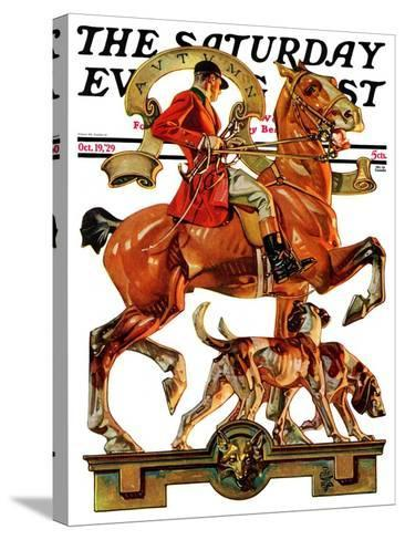 """Fall Foxhunting,"" Saturday Evening Post Cover, October 19, 1929-Joseph Christian Leyendecker-Stretched Canvas Print"