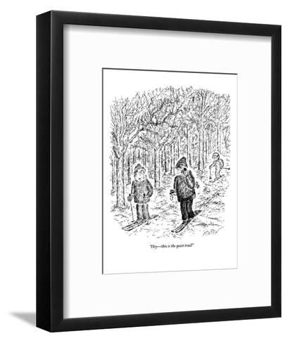 """Hey?this is the quiet trail!"" - New Yorker Cartoon-Edward Koren-Framed Art Print"