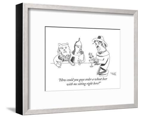 """""""How could you guys order a wheat beer with me sitting right here?"""" - Cartoon-Trevor Hoey-Framed Art Print"""