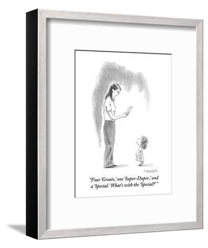 """""""Four 'Greats,' one 'Super-Duper,' and a 'Special.' What's with the 'Speci?"""" - New Yorker Cartoon-Pat Byrnes-Framed Art Print"""