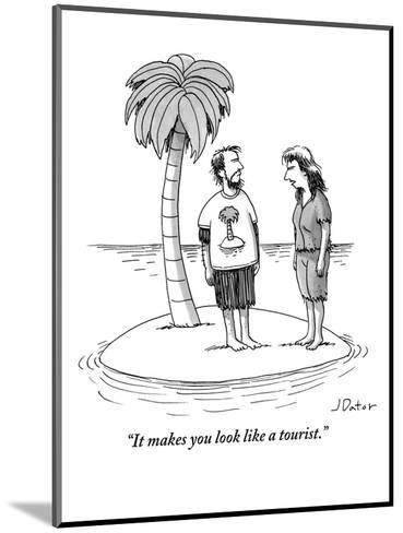 """It makes you look like a tourist."" - New Yorker Cartoon-Joe Dator-Mounted Premium Giclee Print"