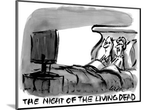 """The night of the living dead.""  - New Yorker Cartoon-Lee Lorenz-Mounted Premium Giclee Print"