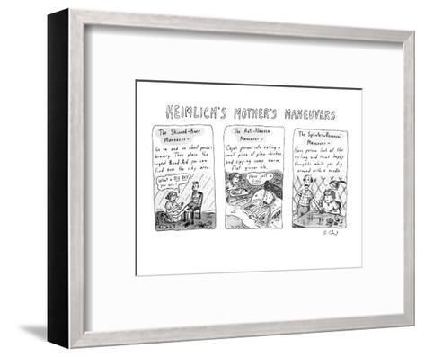 HEIMLICH'S MOTHER'S MANEUVERS - New Yorker Cartoon-Roz Chast-Framed Art Print