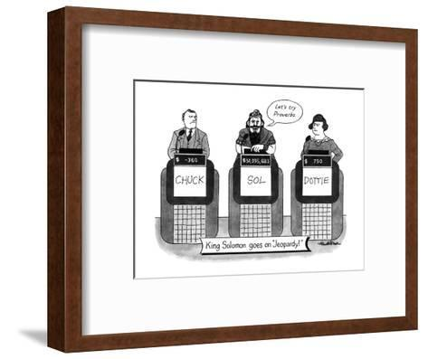 KING SOLOMON GOES ON JEOPARDY - New Yorker Cartoon-J.B. Handelsman-Framed Art Print