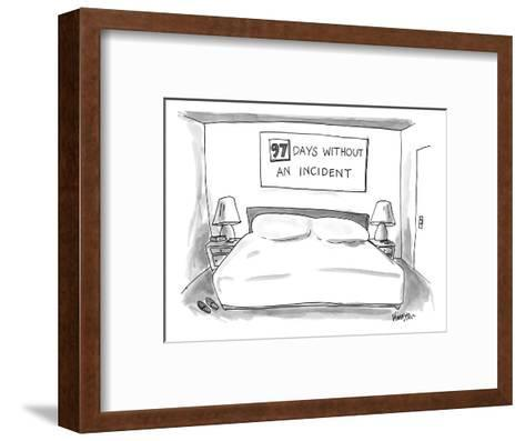 """Big empty bed with sign above that reads """"97 DAYS WITHOUT AN INCIDENT"""" - New Yorker Cartoon-Ken Krimstein-Framed Art Print"""
