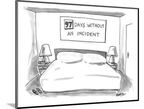 """Big empty bed with sign above that reads """"97 DAYS WITHOUT AN INCIDENT"""" - New Yorker Cartoon-Ken Krimstein-Mounted Premium Giclee Print"""