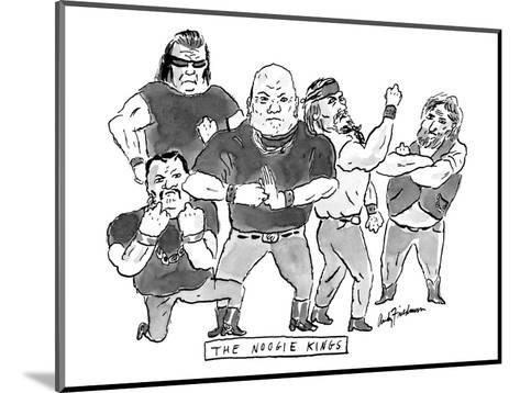 """A group of tough guys. Beneath reads """"The Noogie Kings"""" - New Yorker Cartoon-Andy Friedman-Mounted Premium Giclee Print"""