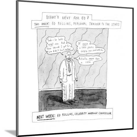 What's next for Ed? - New Yorker Cartoon-Roz Chast-Mounted Premium Giclee Print