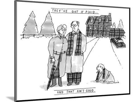 THEY'VE GOT IT PLAID...AND THAT AIN'T GOOD. - New Yorker Cartoon-Michael Crawford-Mounted Premium Giclee Print