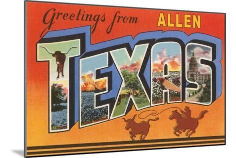 Greetings from Allen, Texas--Mounted Art Print