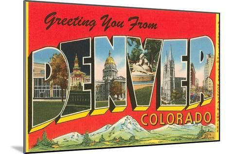 Greetings from Denver, Colorado--Mounted Art Print