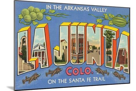 Greetings from La Junta, Colorado--Mounted Art Print