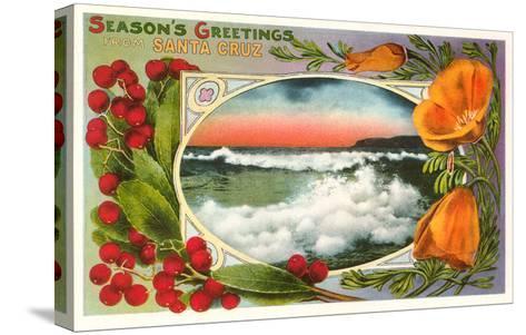 Season's Greetings from Santa Cruz, California--Stretched Canvas Print