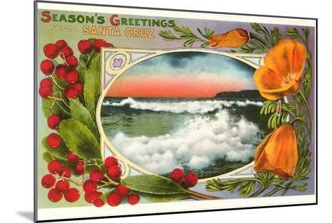 Season's Greetings from Santa Cruz, California--Mounted Art Print
