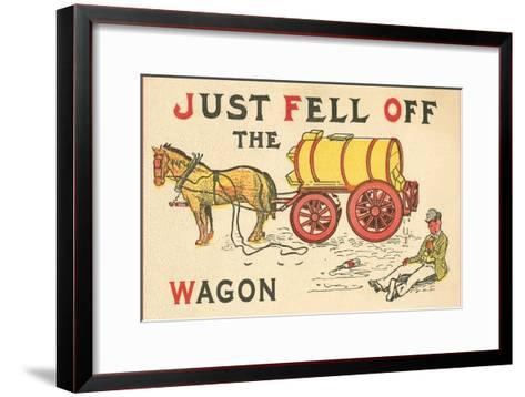 Just Fell Off the Wagon--Framed Art Print