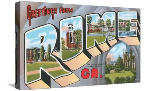 Greetings from Rome, Georgia--Stretched Canvas Print