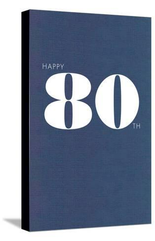 Happy 80th--Stretched Canvas Print