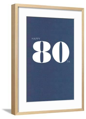 Happy 80th--Framed Art Print