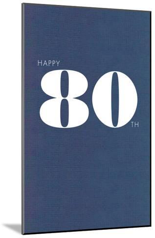 Happy 80th--Mounted Art Print