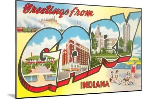 Greetings from Gary, Indiana--Mounted Art Print